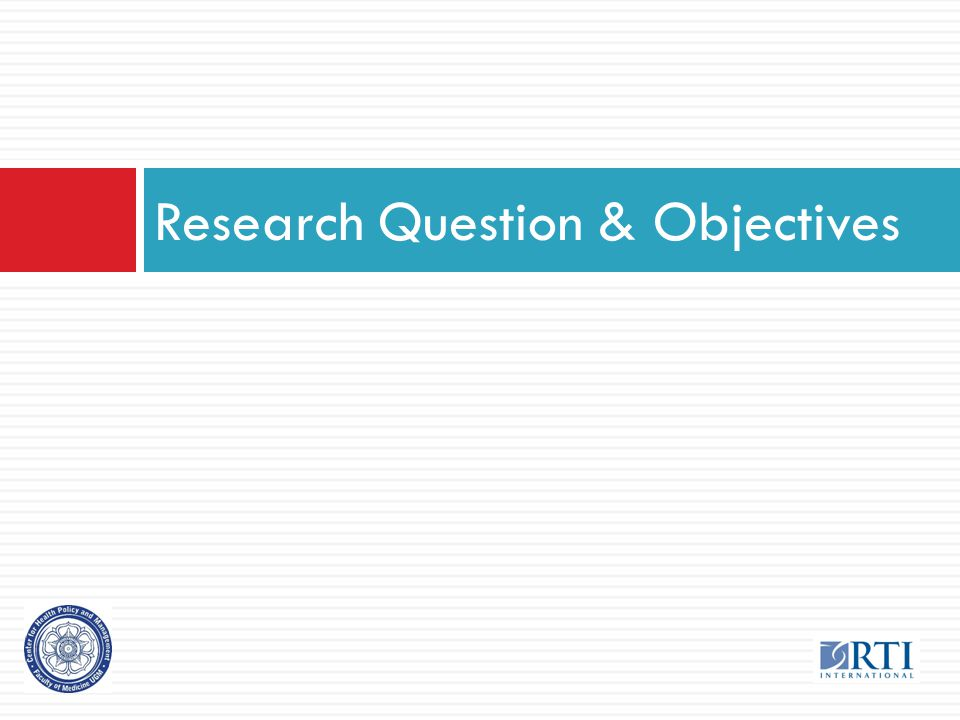 Research Question & Objectives