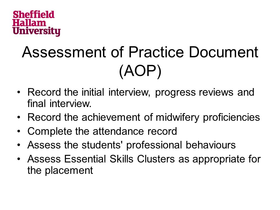 Assessment of Practice Document (AOP) Record the initial interview, progress reviews and final interview.
