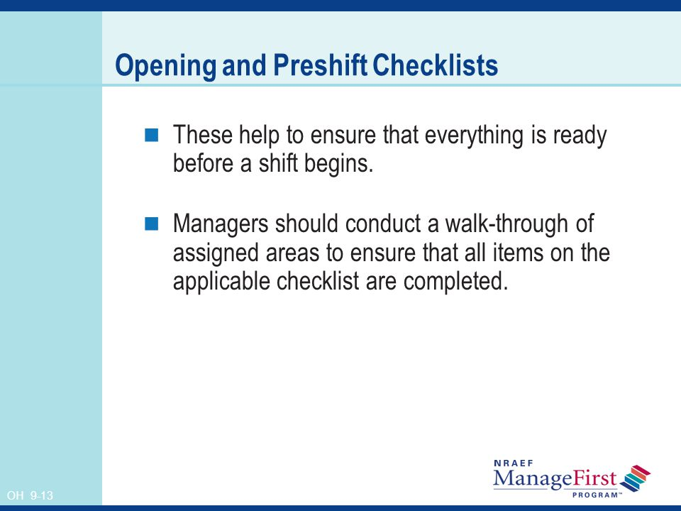 OH 9-13 Opening and Preshift Checklists These help to ensure that everything is ready before a shift begins.