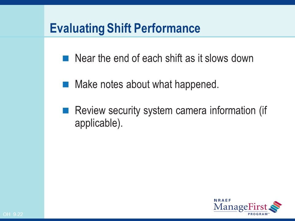OH 9-22 Evaluating Shift Performance Near the end of each shift as it slows down Make notes about what happened.
