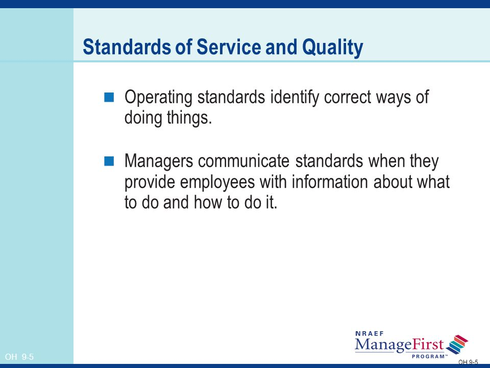 OH 9-5 Standards of Service and Quality Operating standards identify correct ways of doing things.
