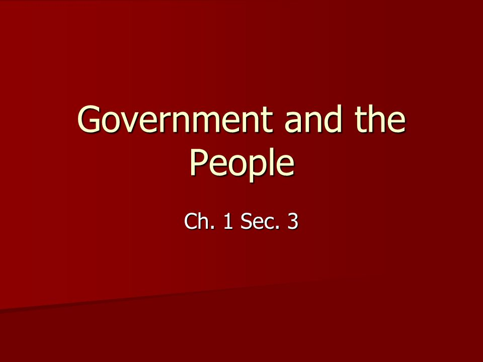 Government and the People Ch. 1 Sec. 3