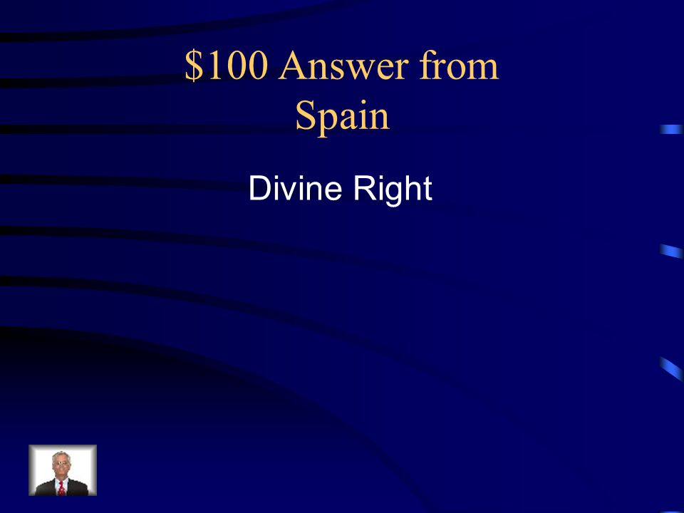 $100 Answer from Spain Divine Right