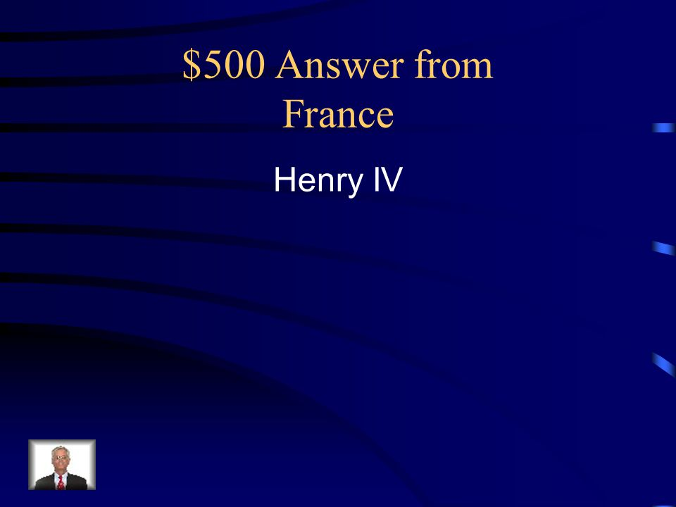 $500 Answer from France Henry IV