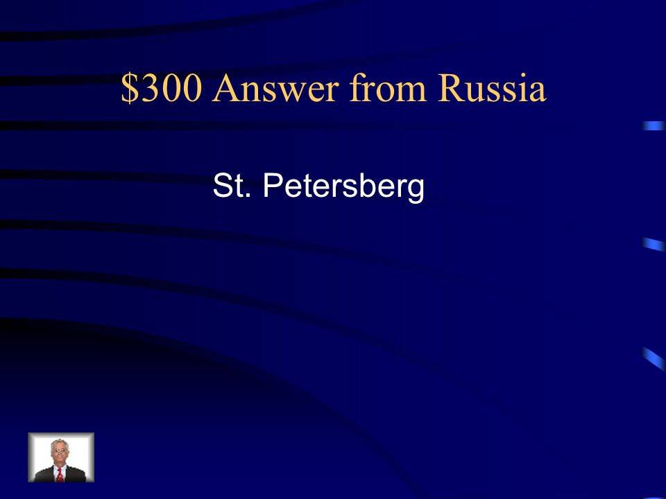 $300 Answer from Russia St. Petersberg