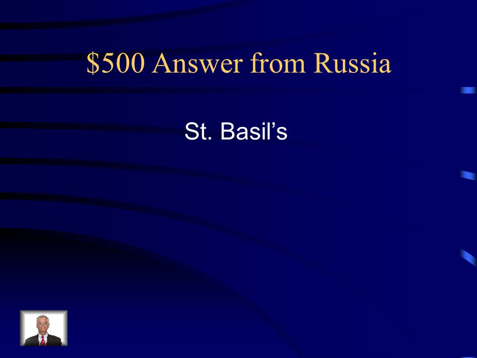 $500 Answer from Russia St. Basil's