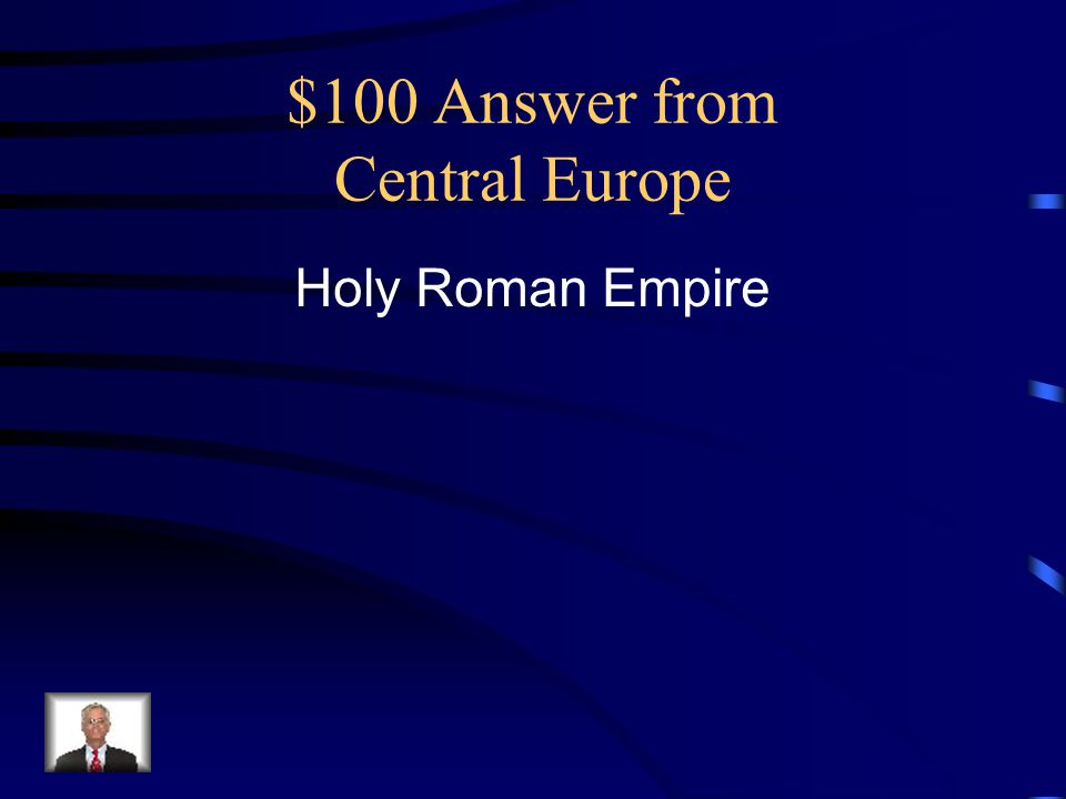 $100 Answer from Central Europe Holy Roman Empire