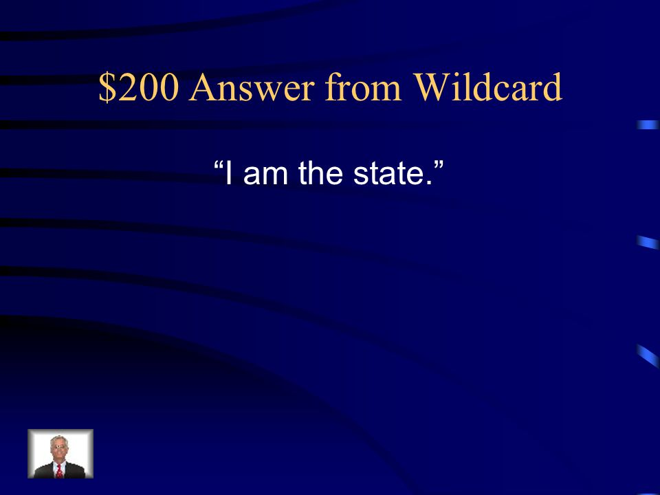 $200 Answer from Wildcard I am the state.