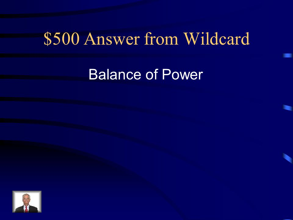 $500 Answer from Wildcard Balance of Power
