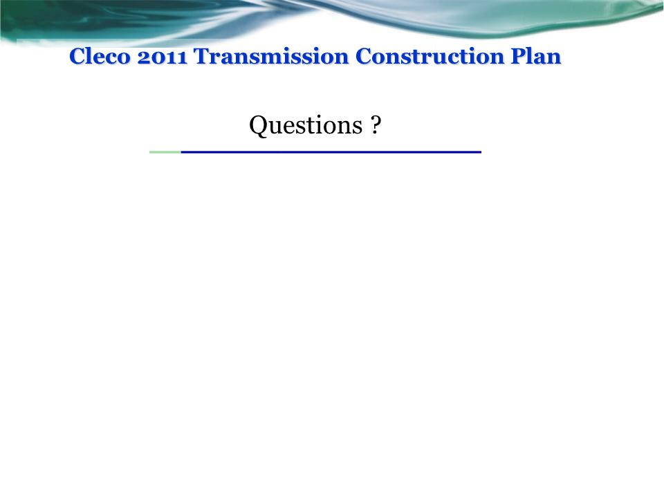Cleco 2011 Transmission Construction Plan Questions