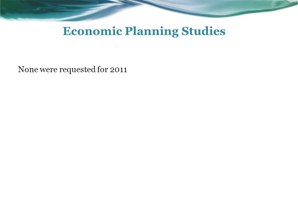 Economic Planning Studies None were requested for 2011