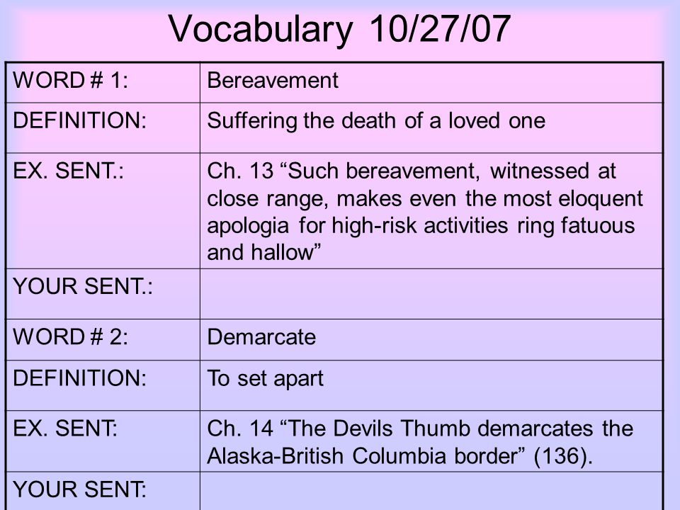 Vocabulary 10/27/07 WORD # 1:Bereavement DEFINITION:Suffering The Death