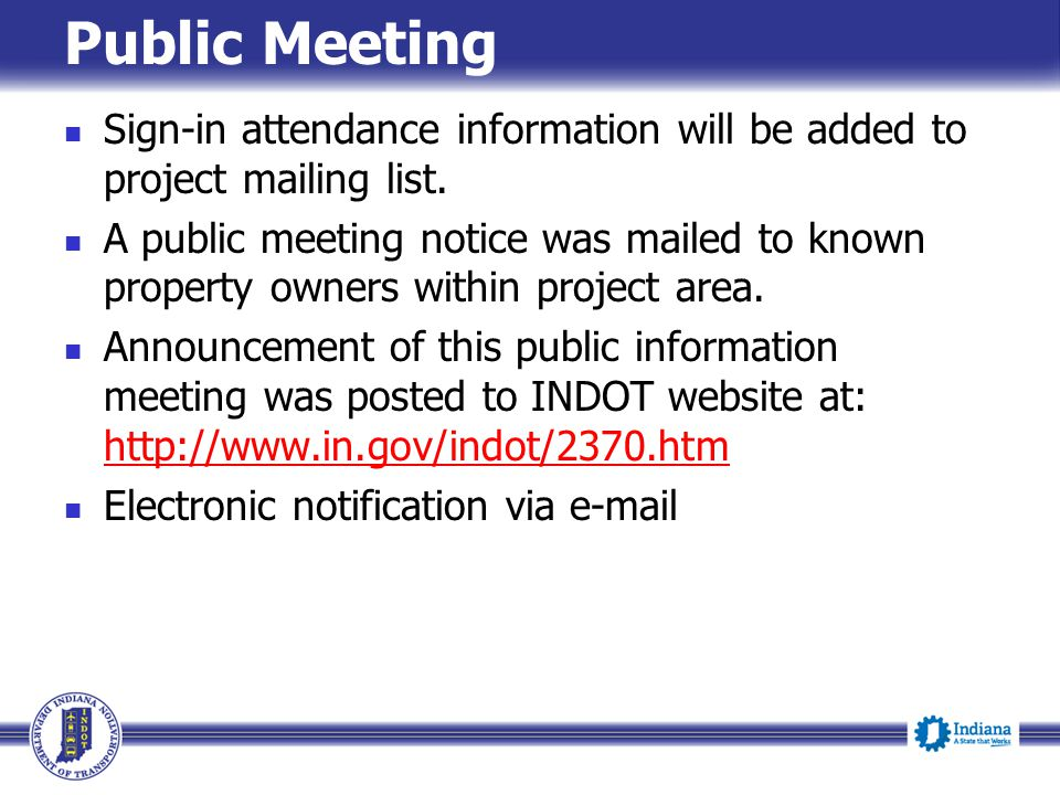 Public Meeting Sign-in attendance information will be added to project mailing list.