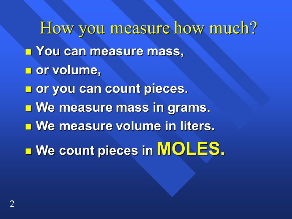 2 How you measure how much. How you measure how much.