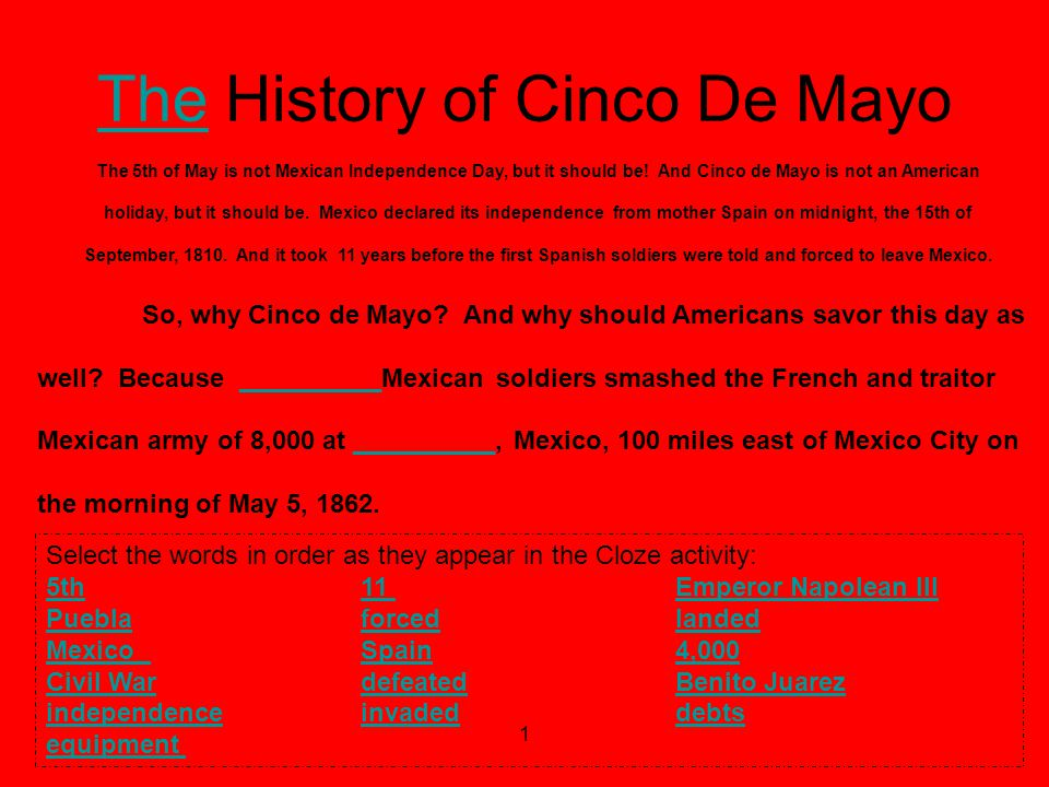 1 The 5th of May is not Mexican Independence Day, but it should be.