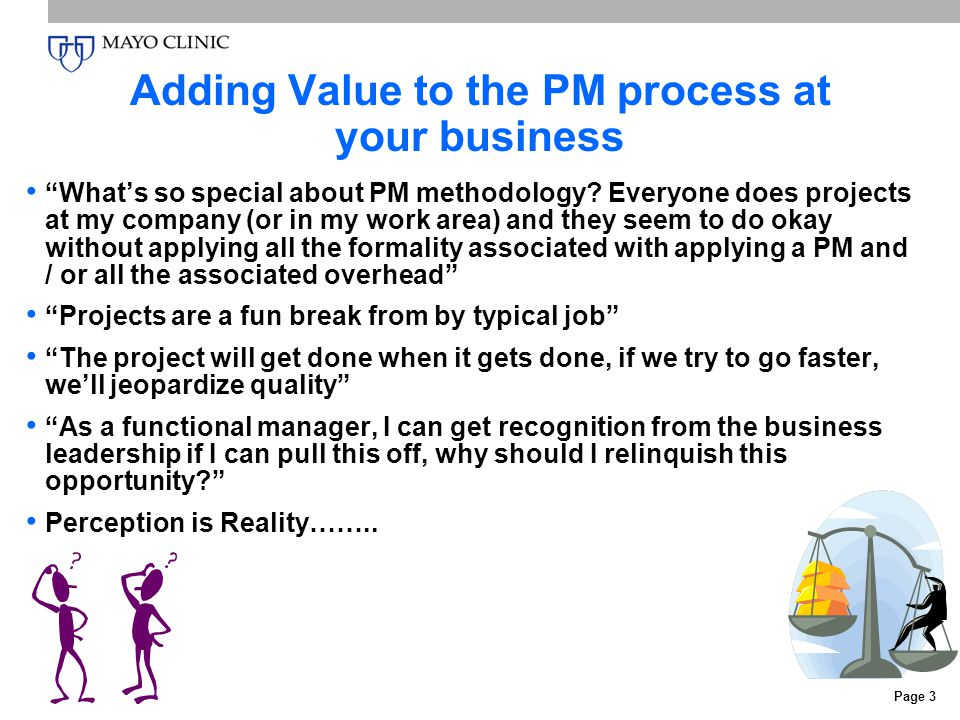 Page 3 Adding Value to the PM process at your business What's so special about PM methodology.