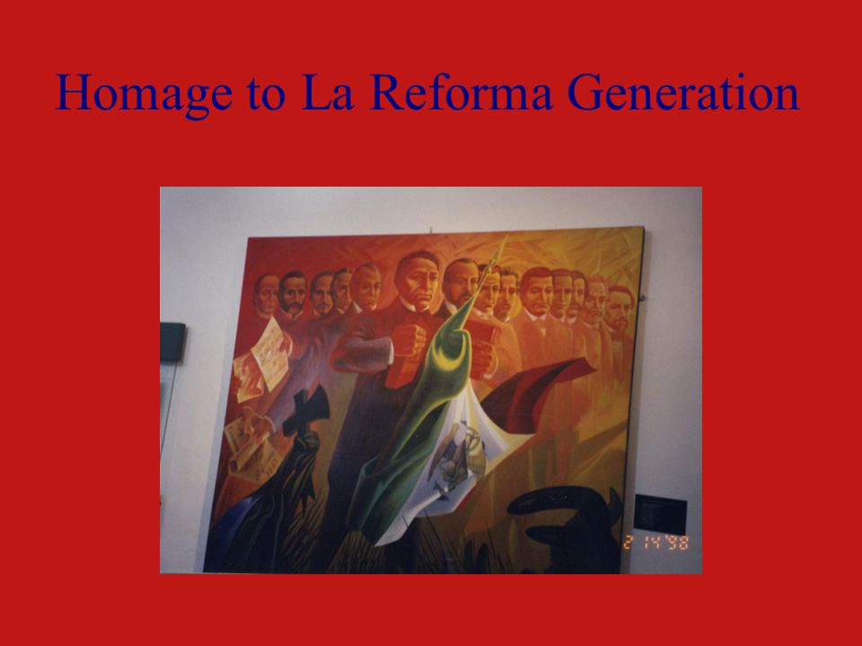 Homage to La Reforma Generation