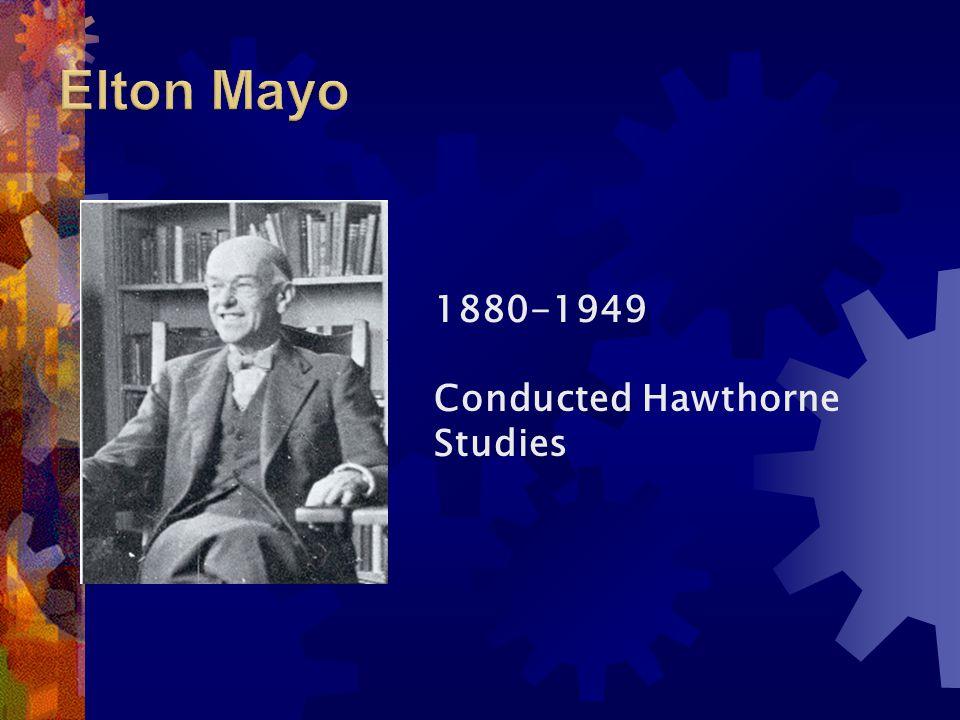 1880-1949 Conducted Hawthorne Studies