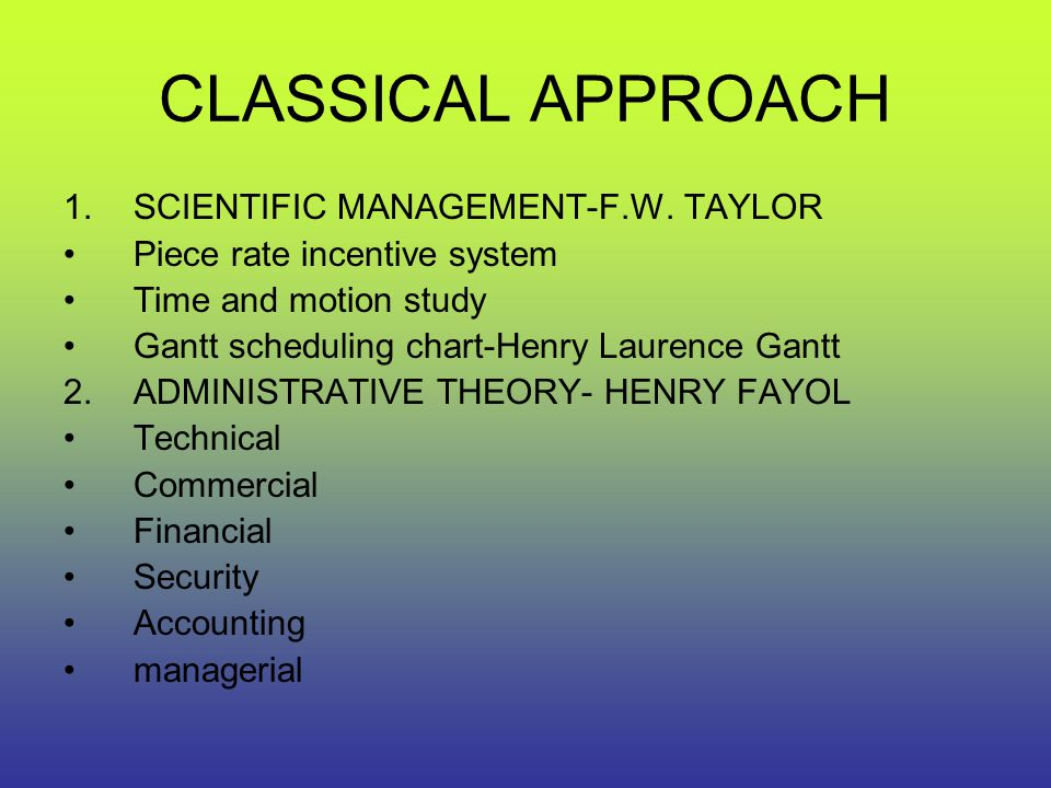 CLASSICAL APPROACH 3.BUREAUCRATIC MANAGEMENT- MAX WEBER Work specialization and division of labor Abstract rules and regulations Impersonality of managers Hierarchy of organization structure
