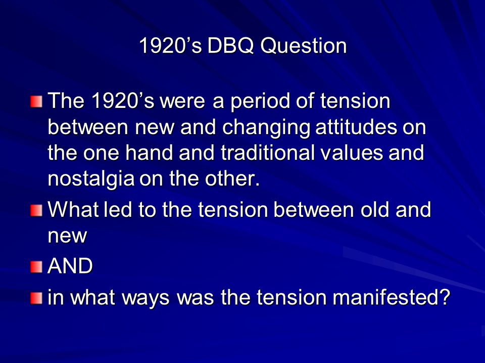1920s dbq what led to the tension between old and new Traditional$values$and$nostalgia$on$the$other$what$led$tothe$tension$between$old$and$new$and$ microsoft word - us honors - 1920s dbq - culture wars 2016docx.
