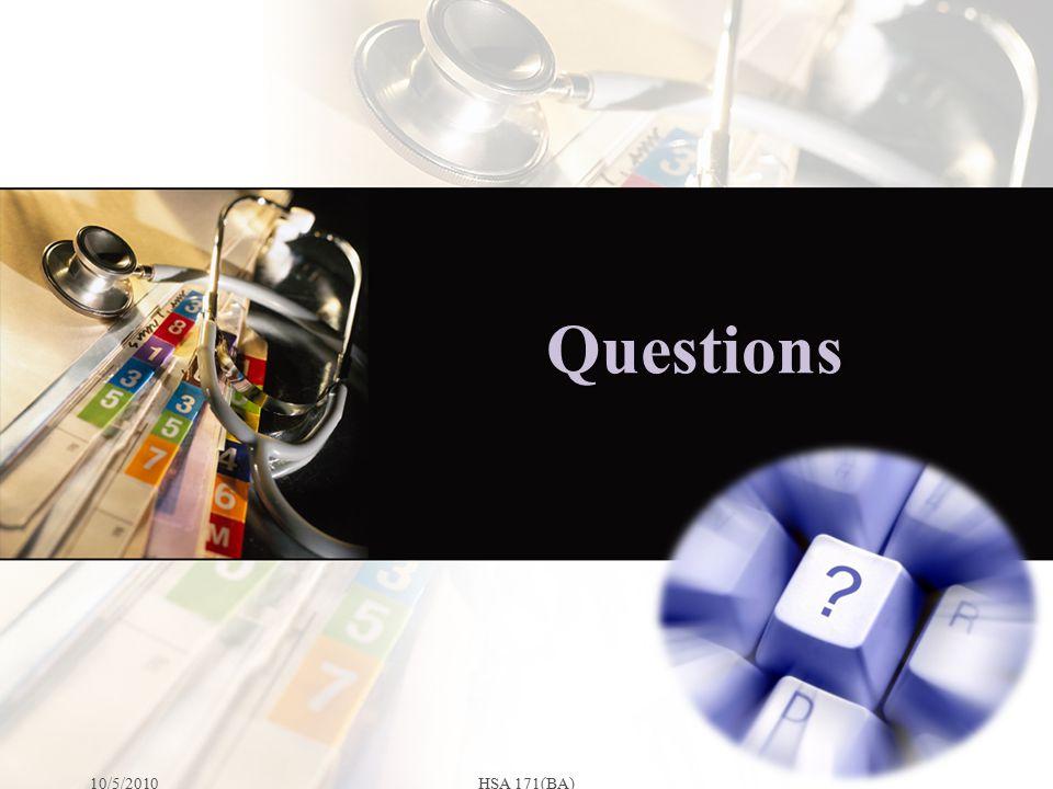 Questions 10/5/2010HSA 171(BA)