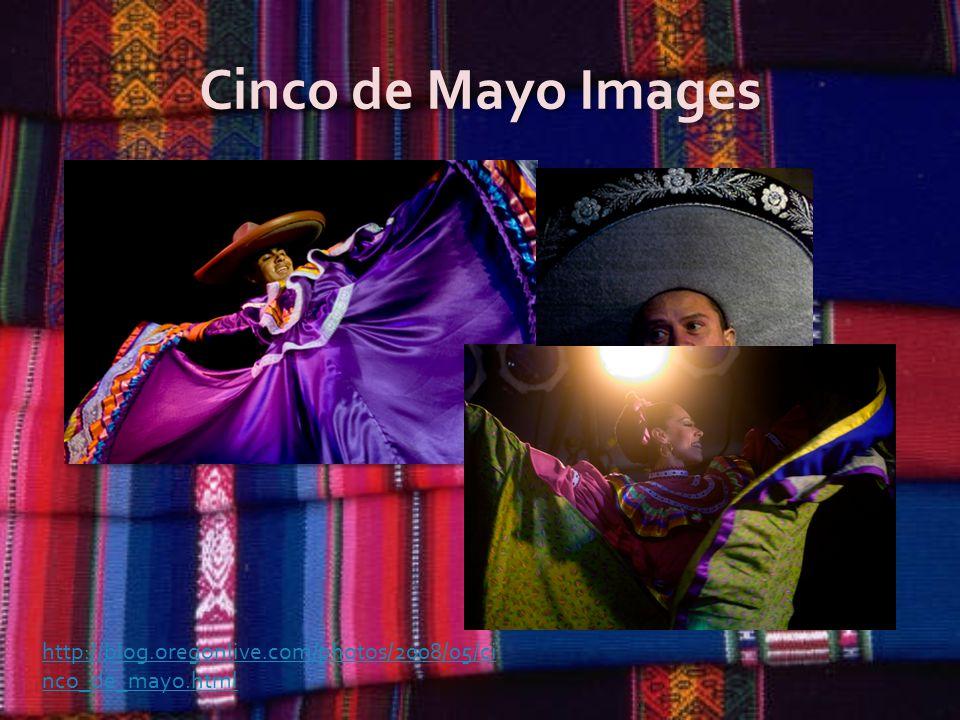 Cinco de Mayo Images http://blog.oregonlive.com/photos/2008/05/ci nco_de_mayo.html