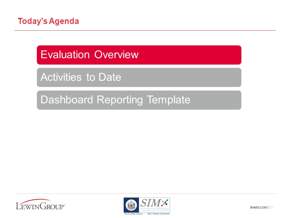 lewin.com | 1 Today's Agenda Evaluation Overview Activities to Date Dashboard Reporting Template