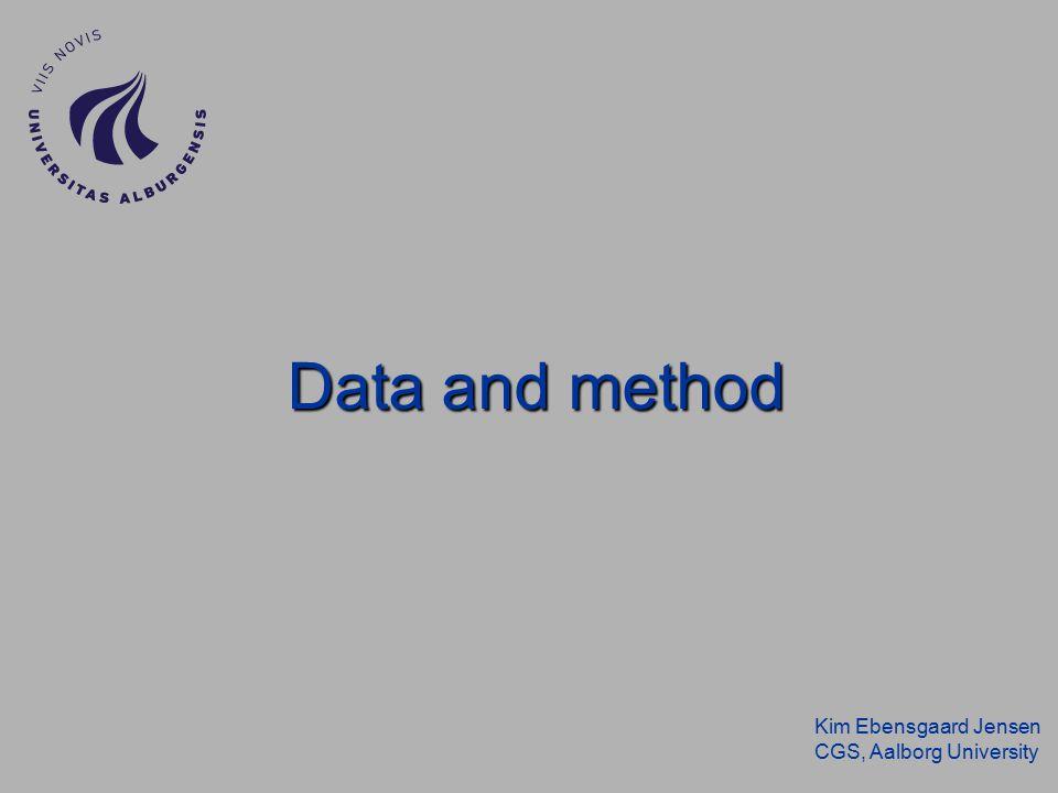 Kim Ebensgaard Jensen CGS, Aalborg University Data and method