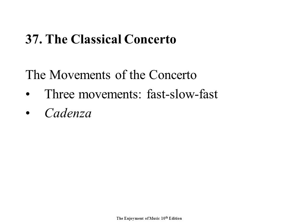 The Enjoyment of Music 10 th Edition. Unit XIII The Eighteenth ...