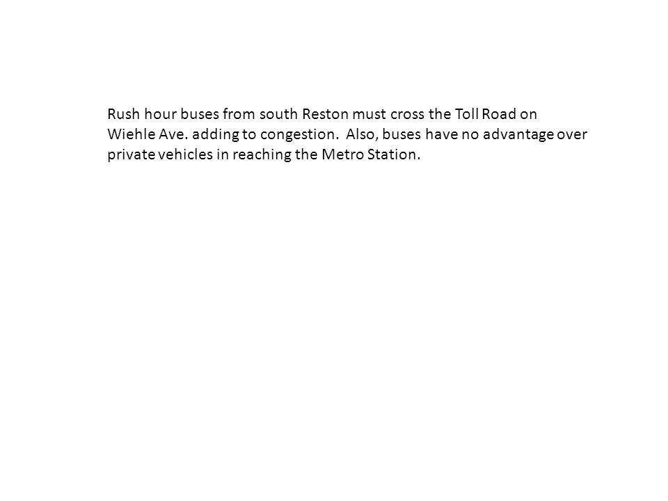 Rush hour buses from south Reston must cross the Toll Road on Wiehle Ave.