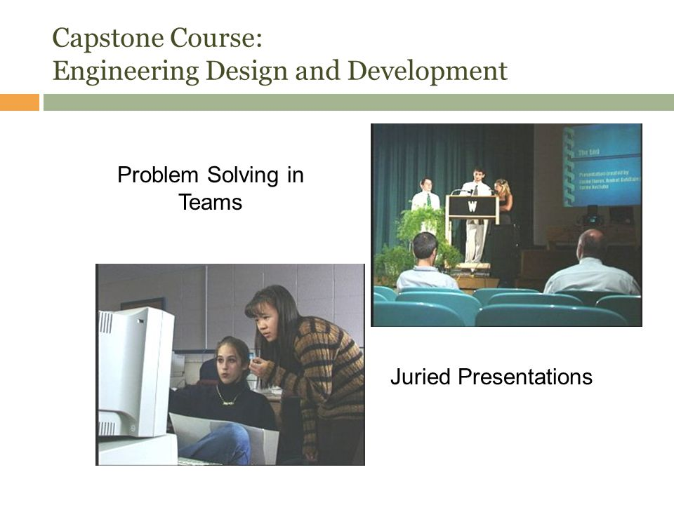 Capstone Course: Engineering Design and Development Problem Solving in Teams Juried Presentations