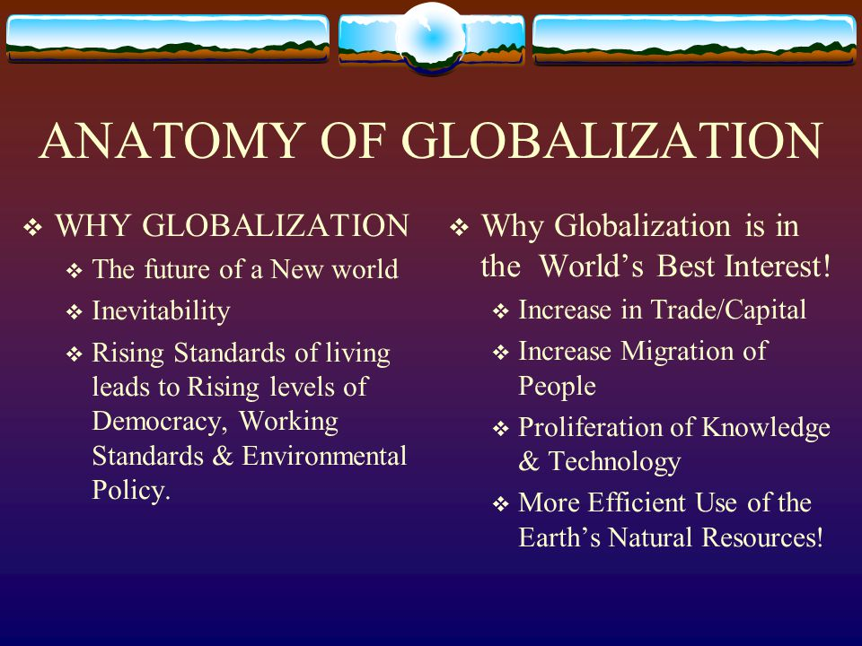 Why globalization is not good Increase in Terrorism % of Global Income for the Poor Job In-Security National Cultures & Traditions Ecological Damages Globalization Undermines Privilege Human Right Violations