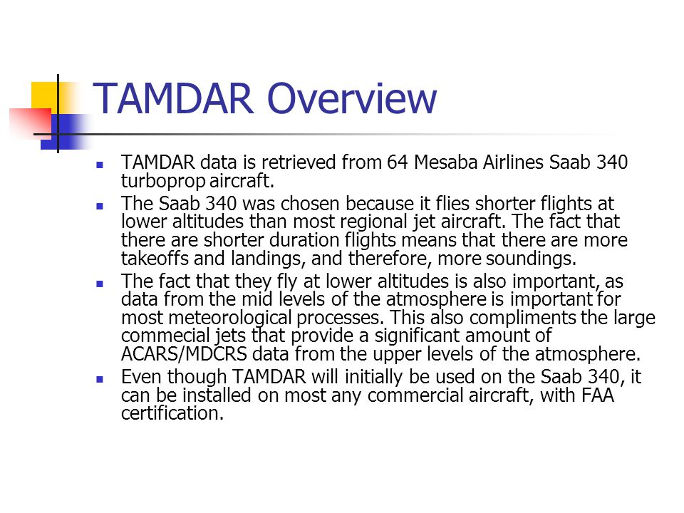 TAMDAR data is retrieved from 64 Mesaba Airlines Saab 340 turboprop aircraft.