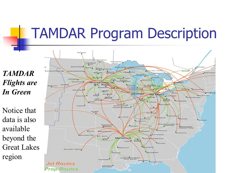 TAMDAR Program Description TAMDAR Flights are In Green Notice that data is also available beyond the Great Lakes region