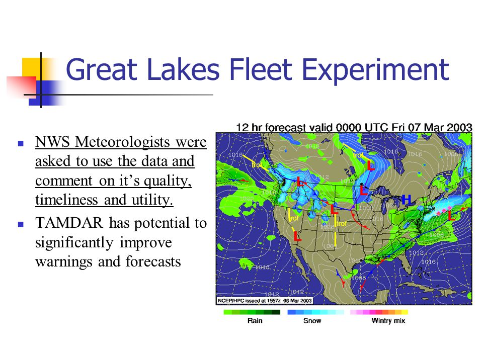 Great Lakes Fleet Experiment NWS Meteorologists were asked to use the data and comment on it's quality, timeliness and utility.