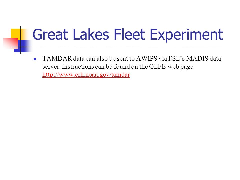 Great Lakes Fleet Experiment TAMDAR data can also be sent to AWIPS via FSL's MADIS data server.