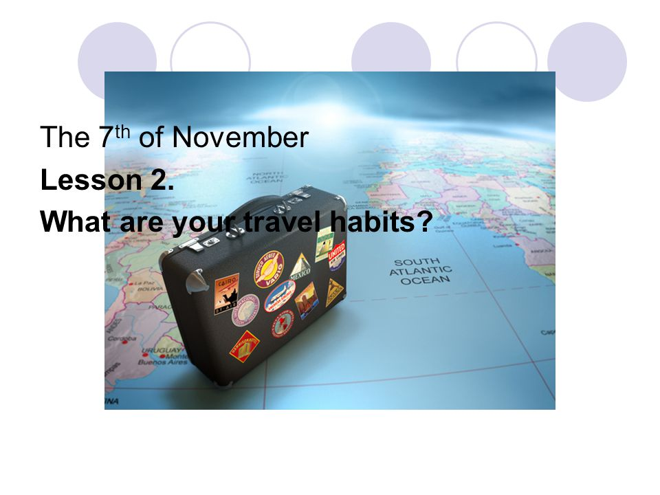 travelling habits essay Essay on travelling as a means of education travelling furnishes an occasion for that  habits, and dress of the.