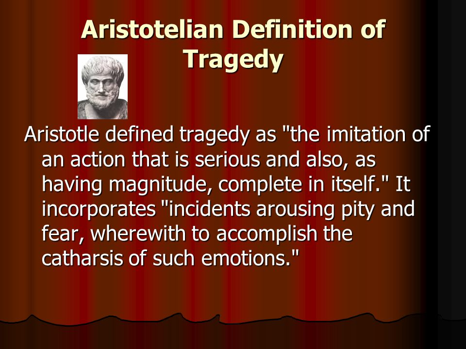 a tragic hero in aristotle definition essay His status as a tragic hero is proved by first identifying aristotle's definition of a tragic hero and then let us find you essays on topic antigone tragic hero.