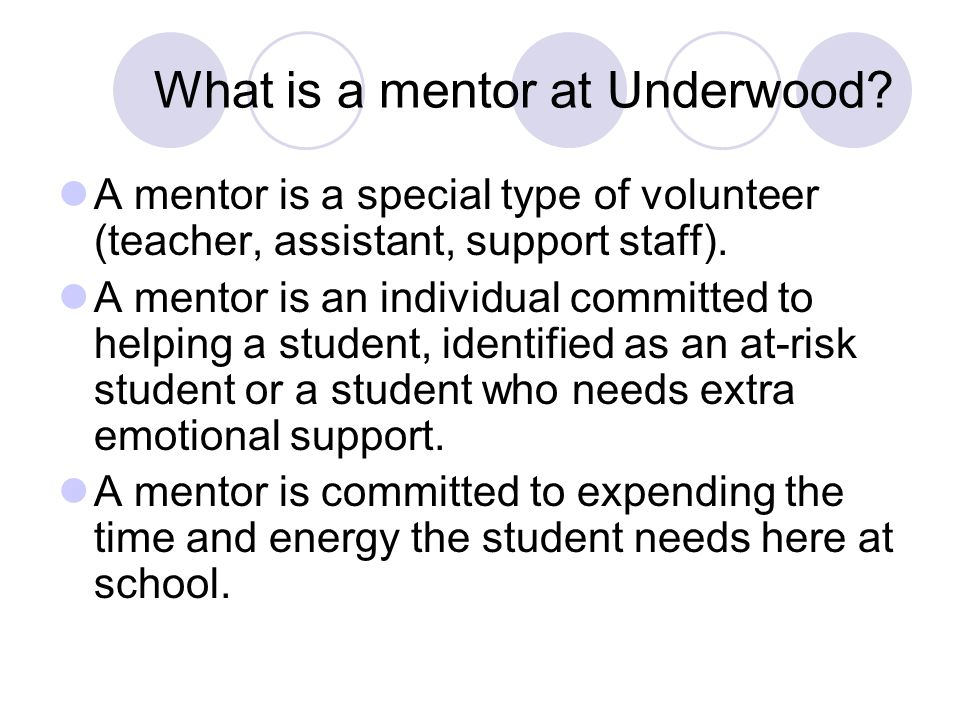 What is a mentor at Underwood.