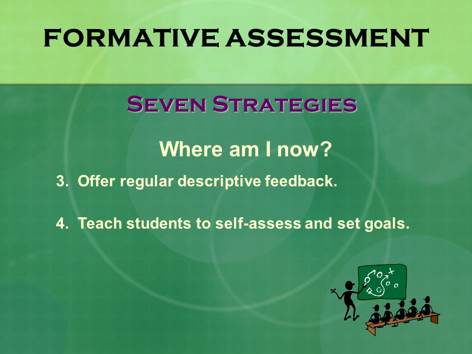 FORMATIVE ASSESSMENT Seven Strategies Where am I now.