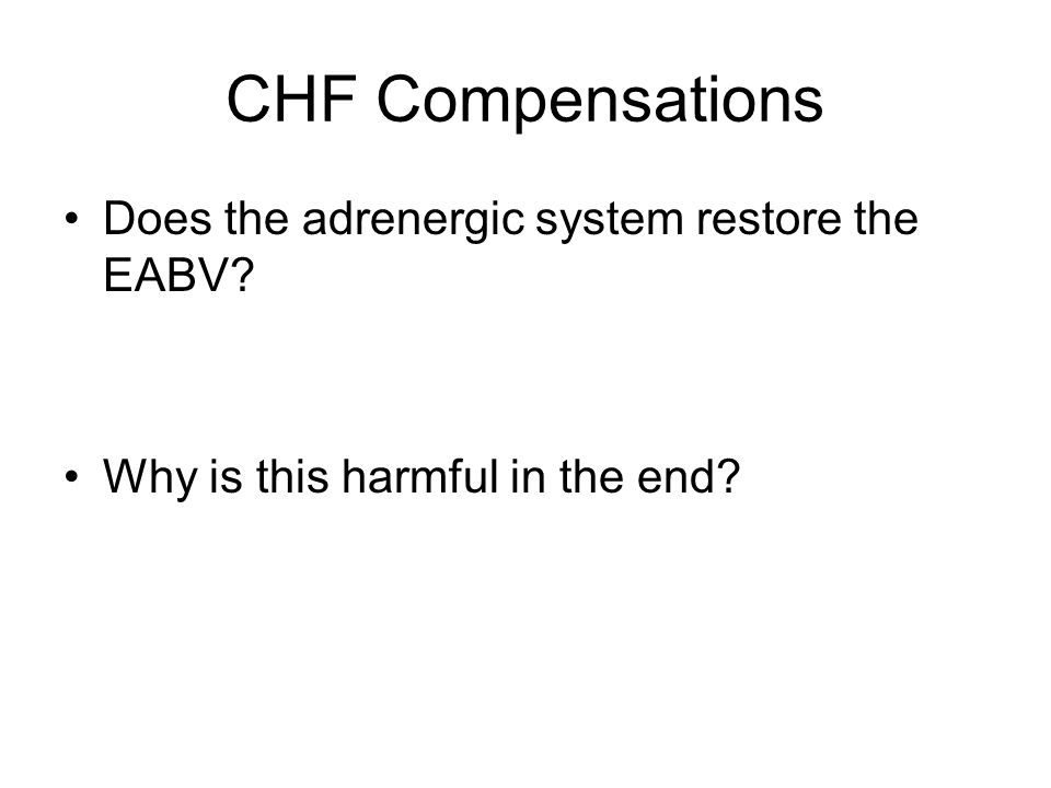 CHF Compensations Does the adrenergic system restore the EABV Why is this harmful in the end