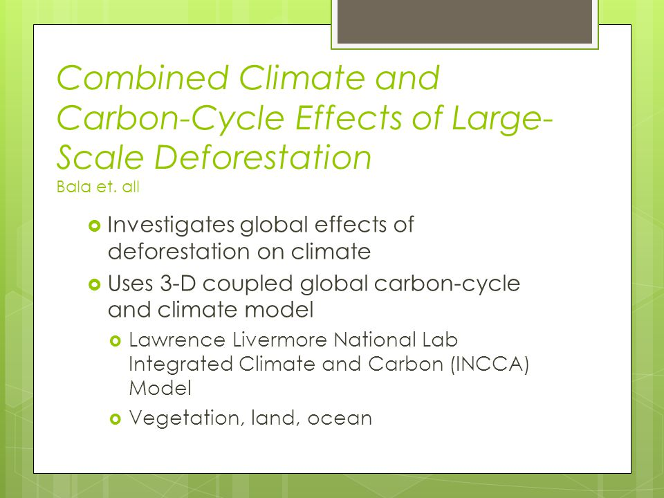 Combined Climate and Carbon-Cycle Effects of Large- Scale Deforestation Bala et.