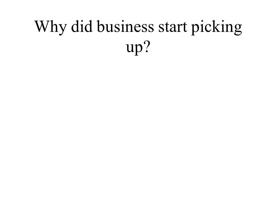 Why did business start picking up