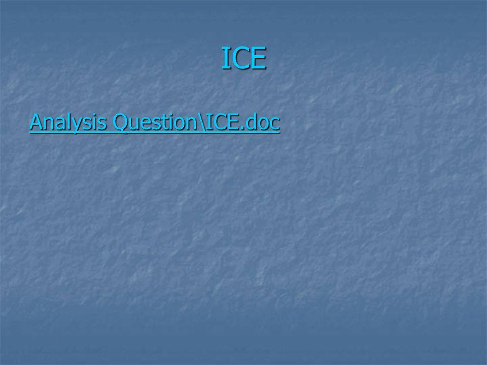 ICE Analysis Question\ICE.doc Analysis Question\ICE.doc