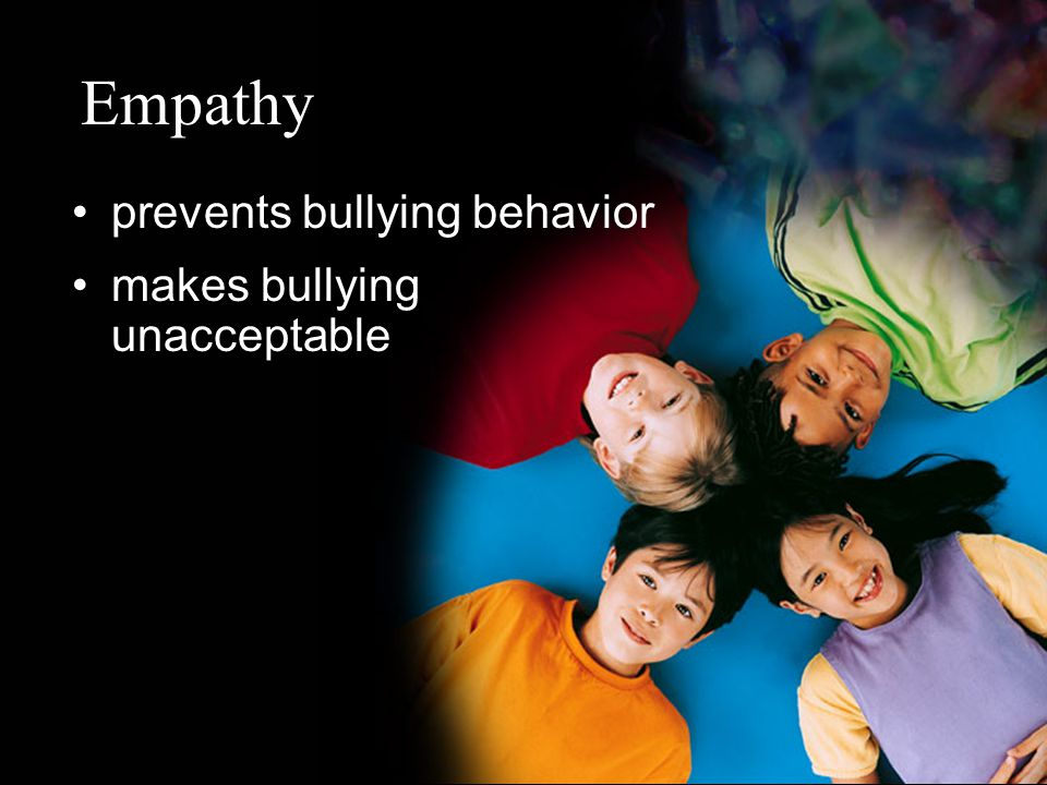 Empathy prevents bullying behavior makes bullying unacceptable