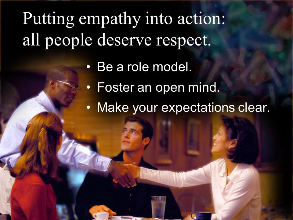 Putting empathy into action: all people deserve respect.