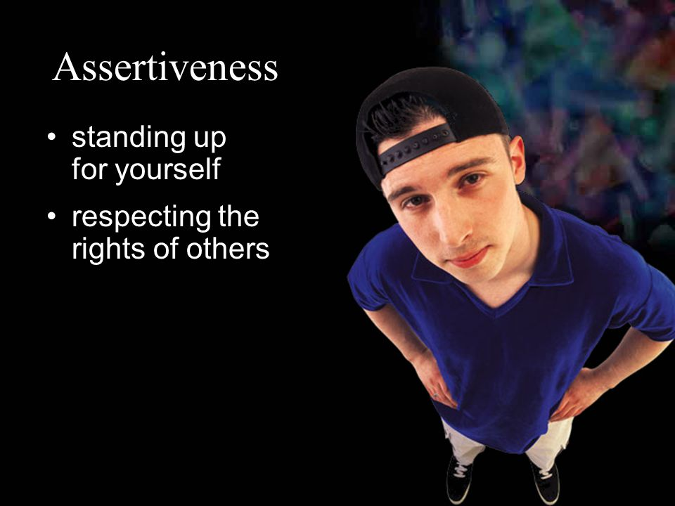 Assertiveness standing up for yourself respecting the rights of others