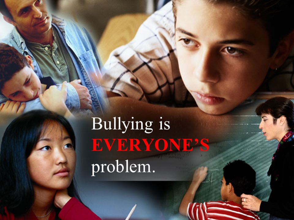 Bullying is EVERYONE'S problem.