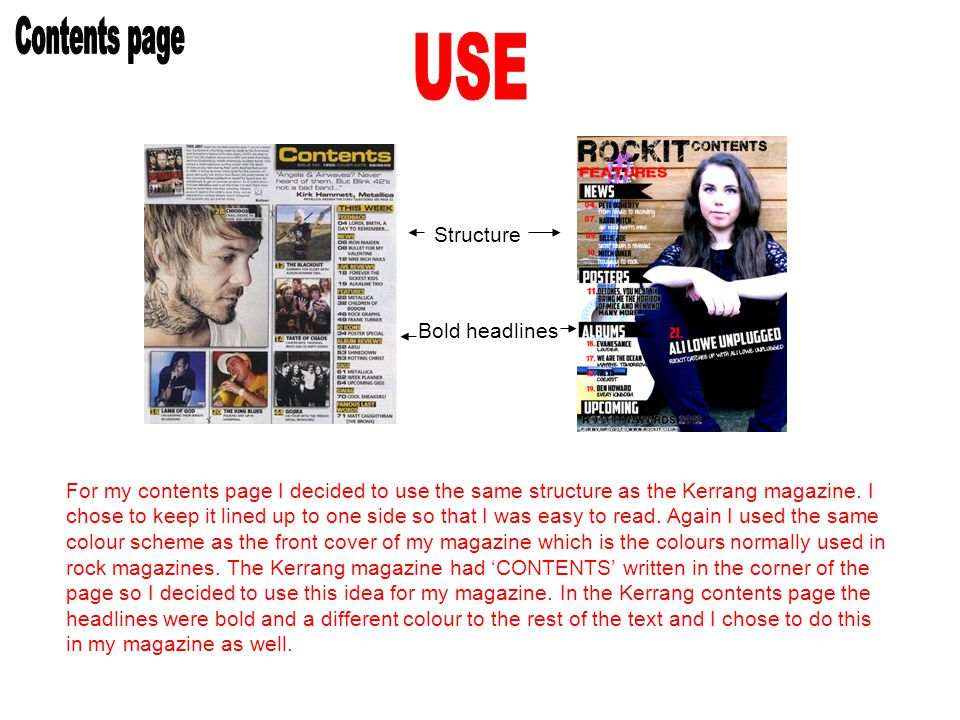 For my contents page I decided to use the same structure as the Kerrang magazine.