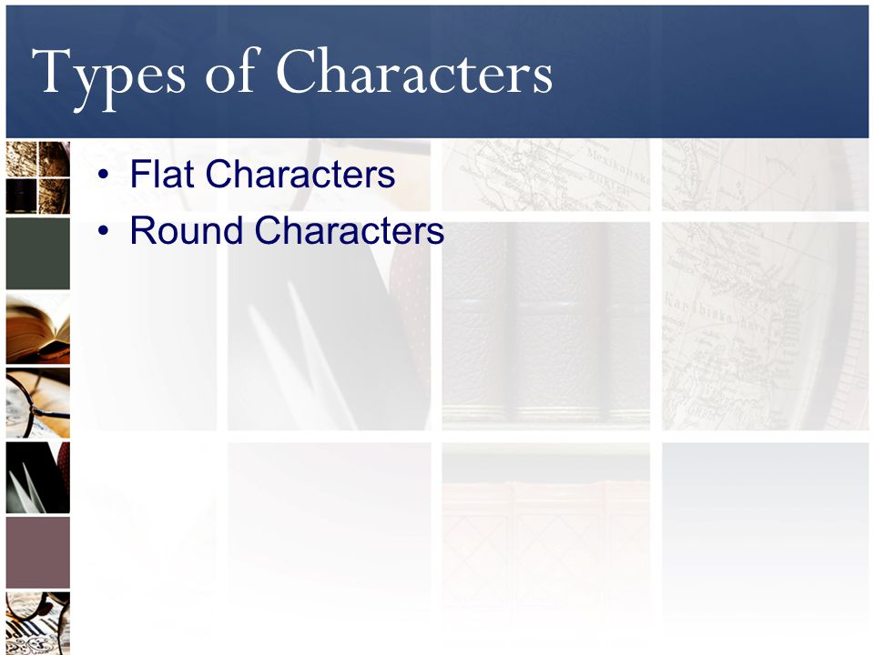 Types of Characters Flat Characters Round Characters